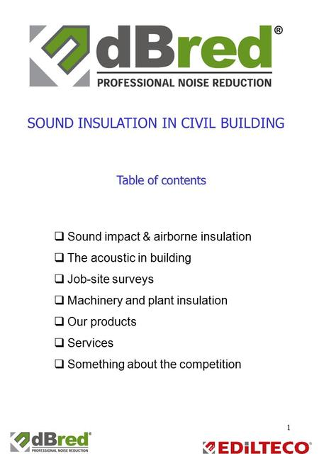 1  Sound impact & airborne insulation  The acoustic in building  Job-site surveys  Machinery and plant insulation  Our products  Services  Something.
