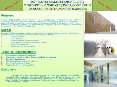 DNV INDUSTRIAL SYSTEMS PVT. LTD. C-286,SECTOR-10,NOIDA(UP),INDIA,(M) 9811235614 ACOUSTIC PARTITIONS/NOISE BARRIERS Purpose: Acoustic Partitions and Noise.