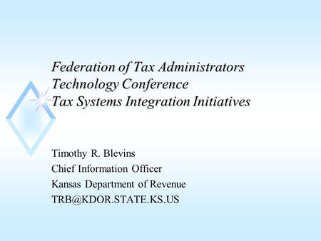Federation of Tax Administrators Technology Conference Tax Systems Integration Initiatives Federation of Tax Administrators Technology Conference Tax Systems.