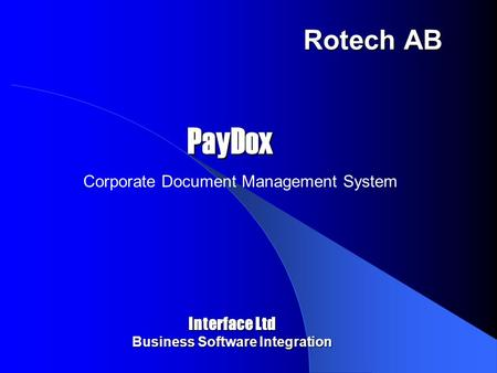 PayDox Corporate Document Management System Rotech AB Interface Ltd Business Software Integration.