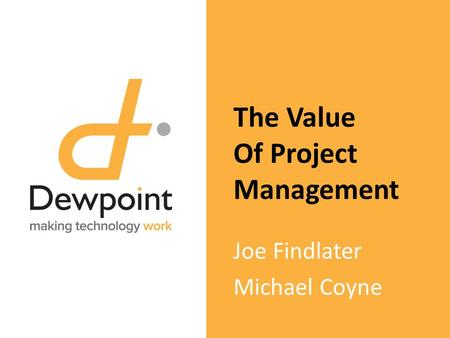 The Value Of Project Management Joe Findlater Michael Coyne.
