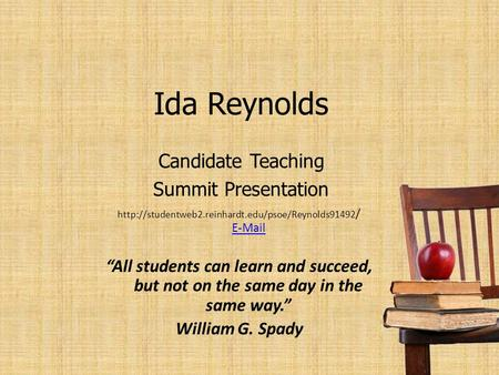"Ida Reynolds Candidate Teaching Summit Presentation  /   ""All students can learn and succeed,"
