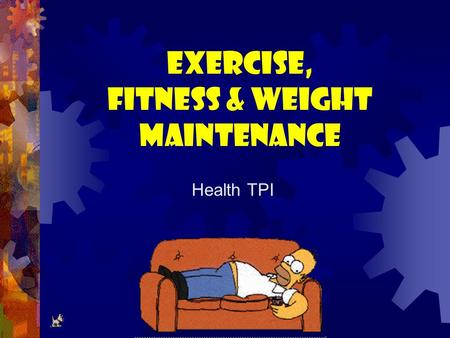 Exercise, Fitness & Weight Maintenance Health TPI.