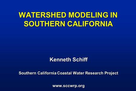 WATERSHED MODELING IN SOUTHERN CALIFORNIA
