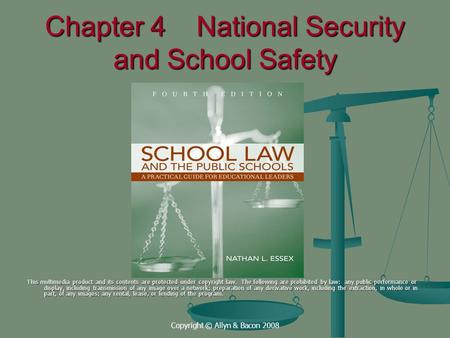 Copyright © Allyn & Bacon 2008 Chapter 4 National Security and School Safety This multimedia product and its contents are protected under copyright law.