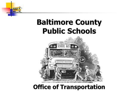 Baltimore County Public Schools Office of Transportation.