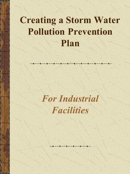 Creating a Storm Water Pollution Prevention Plan For Industrial Facilities.