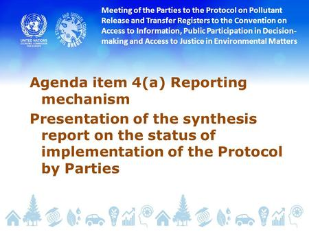 Meeting of the Parties to the Protocol on Pollutant Release and Transfer Registers to the Convention on Access to Information, Public Participation in.