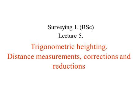 Trigonometric heighting.