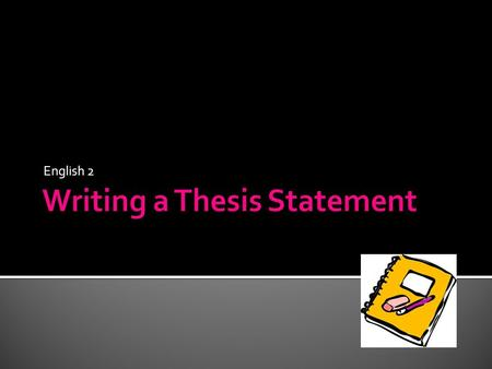 English 2.  The thesis of a paper is considered to be the most important part of the pre-writing process for the following reasons:  It provides the.