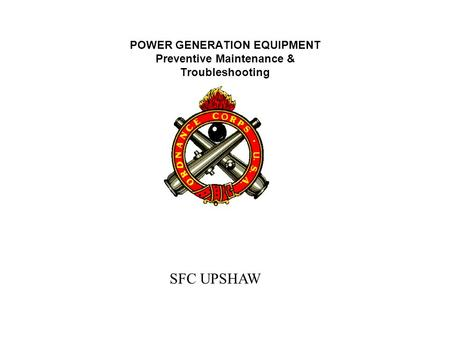 SFC UPSHAW POWER GENERATION EQUIPMENT Preventive Maintenance & Troubleshooting.