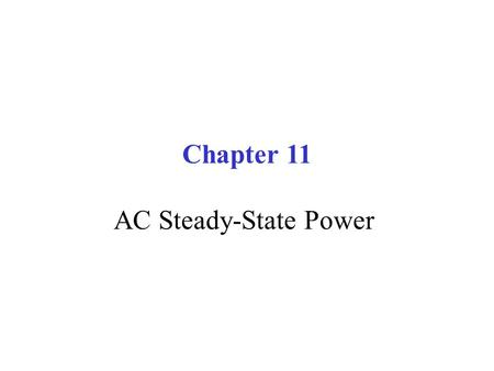 Chapter 11 AC Steady-State Power. Design the matching network to transfer maximum power to the load where the load is the model of an antenna of a wireless.