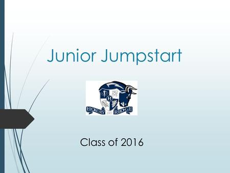 Junior Jumpstart Class of 2016. Three Main Things Colleges Use in Determining Acceptance  GPA  SAT/ACT Scores  Application/extracurricular activities.