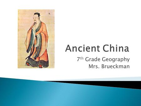 7 th Grade Geography Mrs. Brueckman. Yangshao settled near Huang He River Archeologists have uncovered many villages in northern China About 3000 B.C.E.
