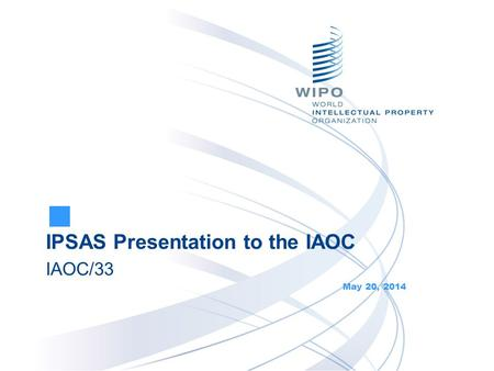 IPSAS Presentation to the IAOC IAOC/33 May 20, 2014.