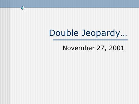 Double Jeopardy… November 27, 2001 Today's Categories… Financial Statements Inventories Long Term Assets Marketable Securities Revenue Expenses.