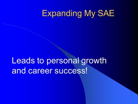 Expanding My SAE Leads to personal growth and career success!