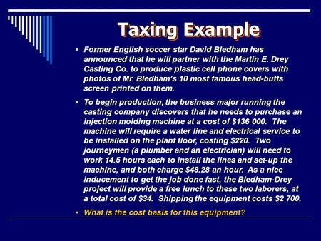 Taxing Example Former English soccer star David Bledham has announced that he will partner with the Martin E. Drey Casting Co. to produce plastic cell.