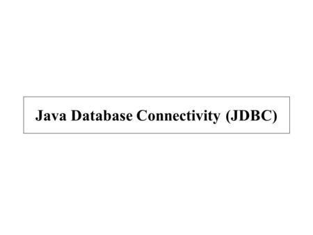 Java Database Connectivity (JDBC). Introduction Database –Collection of data DBMS –Database management system –Storing and organizing data SQL –Relational.