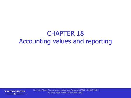CHAPTER 18 Accounting values and reporting. Contents  Accounting values  Measurement focus  Expanding the boundaries of the accounting model  Fair.