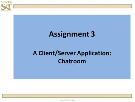 Assignment 3 A Client/Server Application: Chatroom.