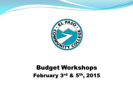 Budget Workshops February 3 rd & 5 th, 2015. Agenda Introduction Introduction Josette Shaughnessy, CPA AVP Budget & Financial Services Planning for Improvement.