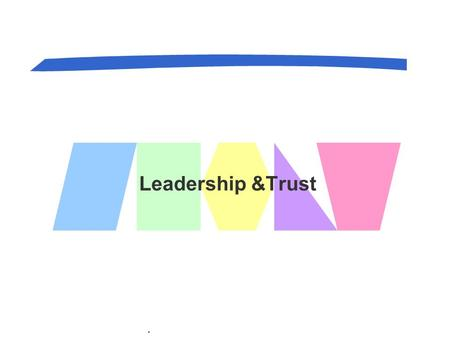 . Leadership &Trust. Besides chapt.11 and 12 concepts, you should also be able to : 1.Contrast leadership and management. 2.Understand traditional leadership.