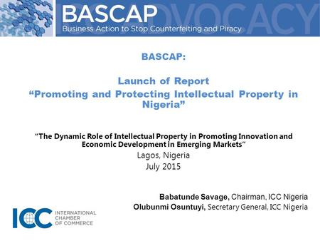 "BASCAP: Launch of Report ""Promoting and Protecting Intellectual Property in Nigeria"" ""The Dynamic Role of Intellectual Property in Promoting Innovation."
