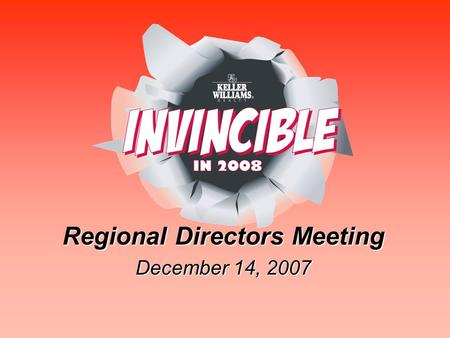 Regional Directors Meeting December 14, 2007. 2 Keller Williams Regional Directors Webinar Agenda: 1.2007 Outcomes 2.2008 Goals 3.2008 Focus: Phase II.