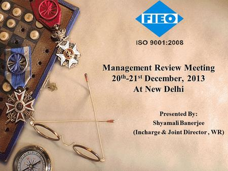 Management Review Meeting 20 th -21 st December, 2013 At New Delhi Presented By: Shyamali Banerjee (Incharge & Joint Director, WR)