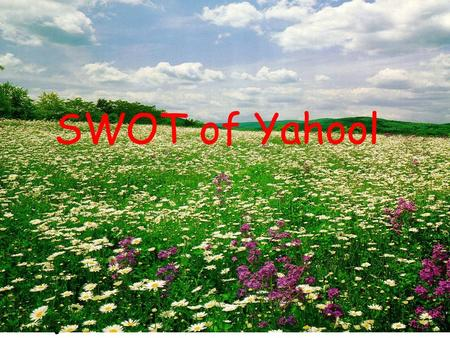 SWOT of Yahool. Yahoo!'s Overture is a tremendously profitable Internet advertising business. It focuses on affiliate advertising for large advertise.