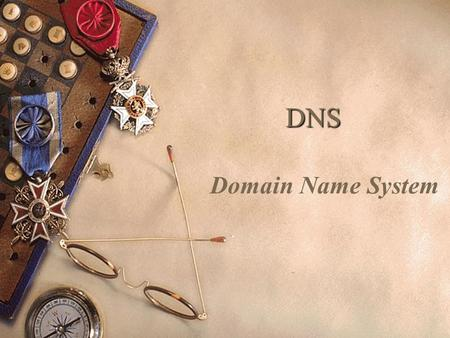 DNS Domain Name System. Hostnames  IP Addresses are great for computers – IP address includes information used for routing.  IP addresses are tough.