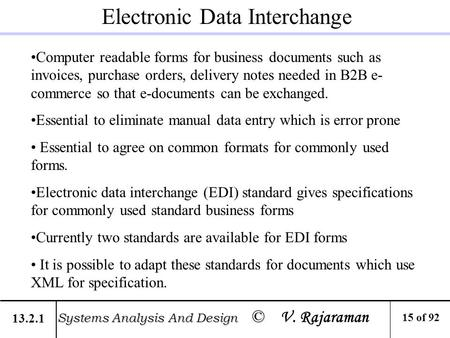 Electronic Data Interchange Computer readable forms for business documents such as invoices, purchase orders, delivery notes needed in B2B e- commerce.