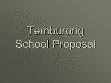 Temburong School Proposal. The hardware and software that the school will need to set up the internet  Routers; to form intranet. intranet  Form of.