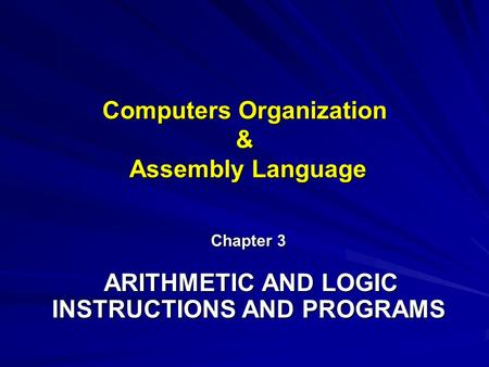 <strong>Computers</strong> Organization & Assembly <strong>Language</strong> Chapter 3 ARITHMETIC AND LOGIC INSTRUCTIONS AND PROGRAMS.