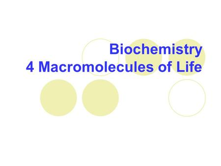 "Biochemistry 4 Macromolecules of Life. Definitions Monomer – Greek meaning ""1 part"". Building block/subunit of a polymer Polymer – A chemical compound."
