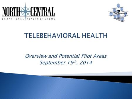 Overview and Potential Pilot Areas September 15 th, 2014.