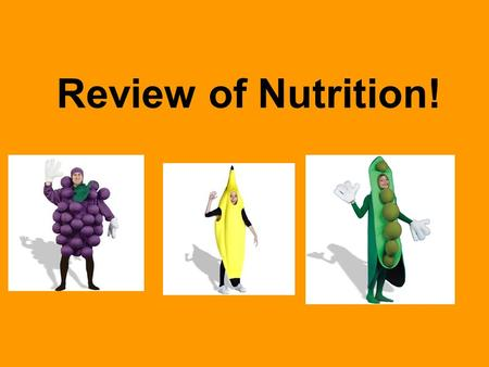 Review of Nutrition!. Balance in the Body Food must be balanced with Activity Level Healthy diets are not the same for everyone! Your diet depends on.