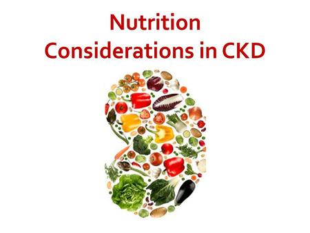 Nutrition Considerations in CKD.  Management of the nutritional aspects CKD presents a number of challenges.  Malnutrition can occur in up 40% of patients.