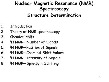 Nuclear Magnetic Resonance (NMR) Spectroscopy Structure Determination