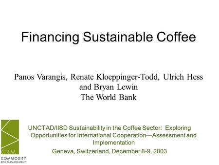 UNCTAD/IISD Sustainability in the Coffee Sector: Exploring Opportunities for International Cooperation---Assessment and Implementation Geneva, Switzerland,