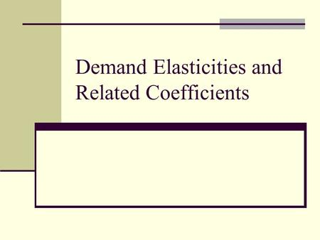 Demand Elasticities and Related Coefficients. Demand Curve Demand curves are assumed to be downward sloping, but the responsiveness of quantity (Q) to.