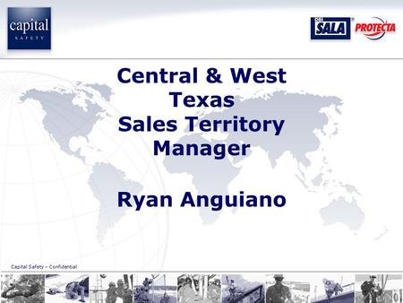 Capital Safety – Confidential Central & West Texas Sales Territory Manager Ryan Anguiano.