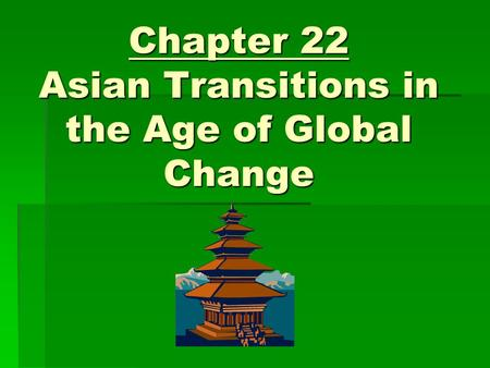 Chapter 22 Asian Transitions in the Age of Global Change.