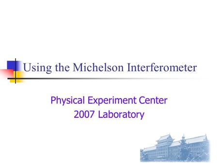 Using the Michelson Interferometer