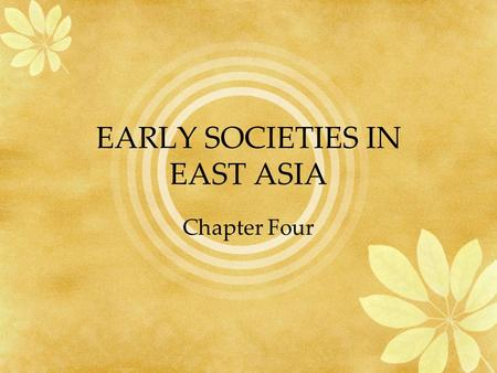 EARLY SOCIETIES IN EAST ASIA Chapter Four. Early agricultural society and the Xia dynasty water source at high plateau of Tiber Loess soil carried by.