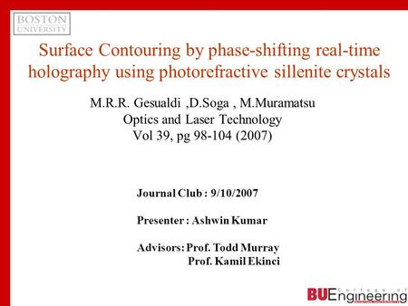 Surface Contouring by phase-shifting real-time holography using photorefractive sillenite crystals M.R.R. Gesualdi,D.Soga, M.Muramatsu Optics and Laser.