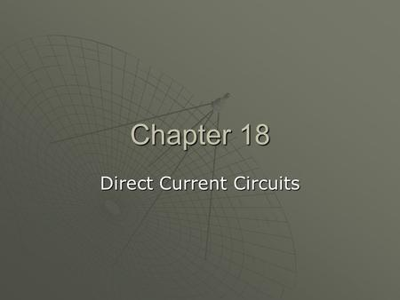chapter 18 physics lab Phys 2020 - non-calculus physics ii with lab (formerly general  chapter 17 -  current and resistance chapter 18 - direct current circuits.