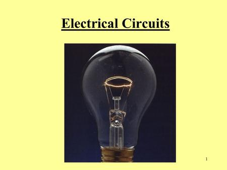 1 Electrical Circuits 2 Basic Electric Circuit: In a circuit, the electrons are flowing or moving. They are not stationary or static.