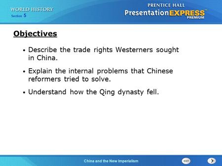 China and the New Imperialism Section 5 Describe the trade rights Westerners sought in China. Explain the internal problems that Chinese reformers tried.